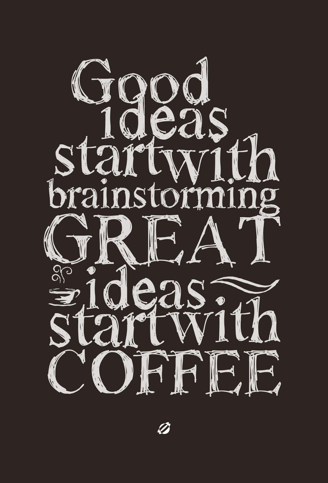 Get Caffeinated And Carpe The Heck Out Of This Diem Lostbumblebee 2013 Good Ideas Versus Great Ideas Download This Fr Coffee Quotes Coffee Humor Coffee Love