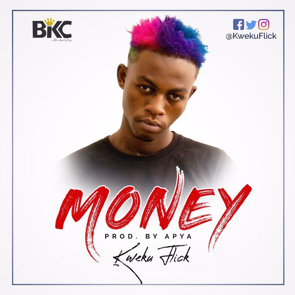 New Music Kweku Flick Money Money Lyrics Trending Songs Music