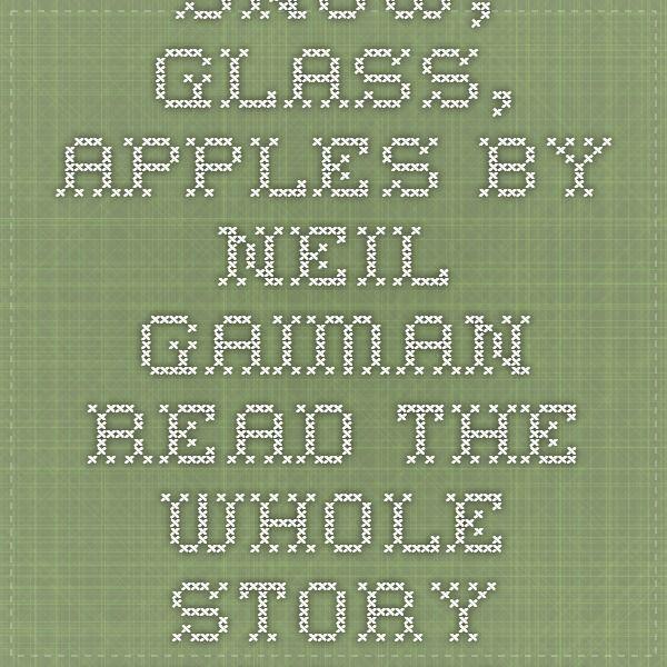 gaiman snow glass apples
