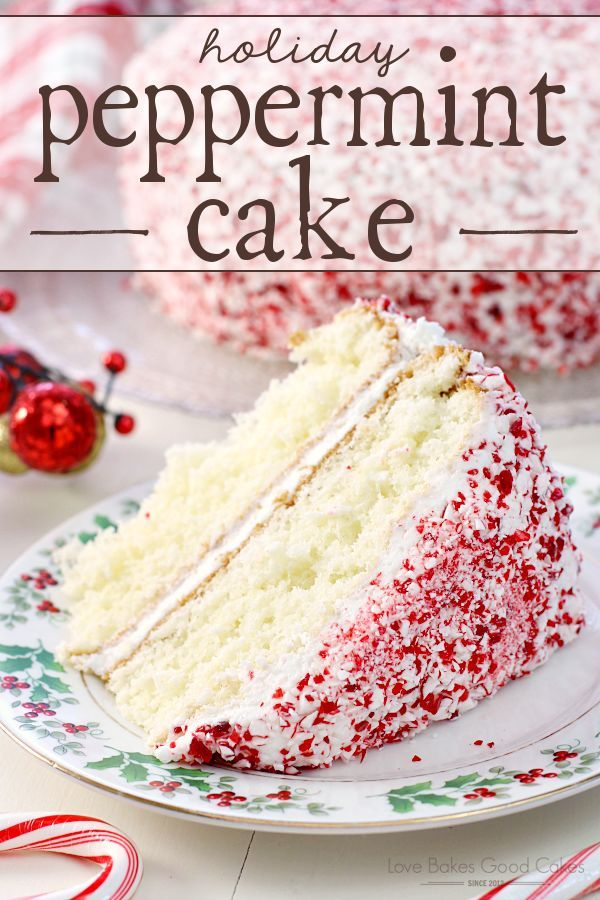 Holiday Peppermint Cake #holidaydesserts