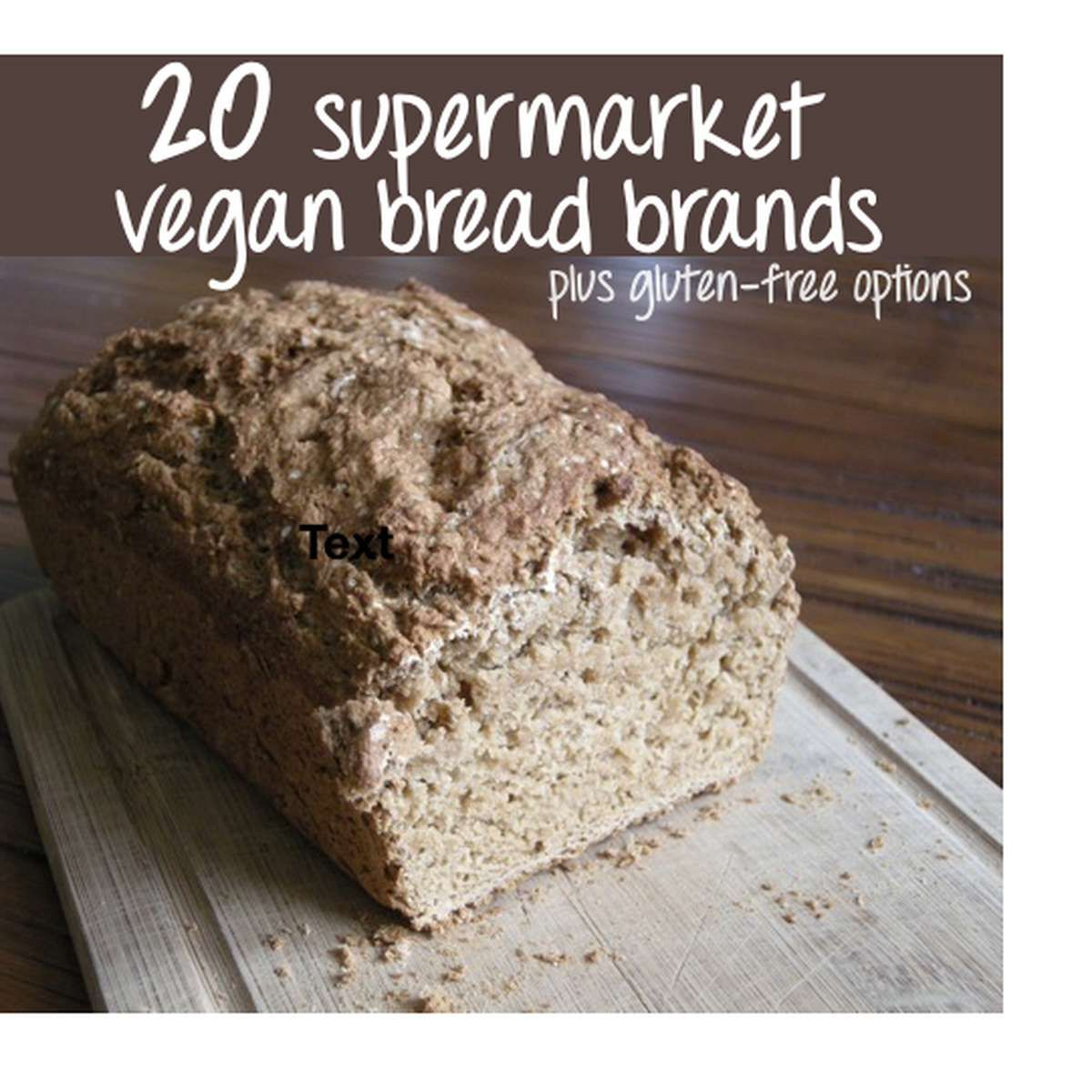 List Of 20 Supermarket Friendly Vegan Bread Brands Vegan Bread