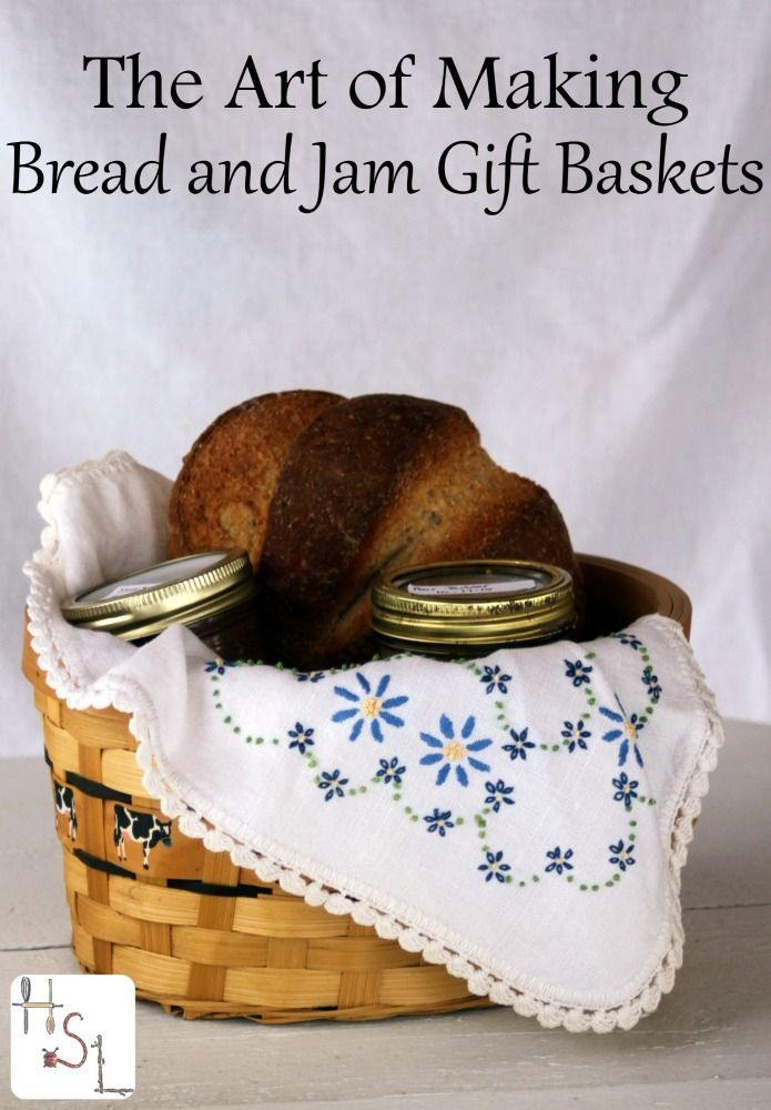 How to Give Homemade Bread and Jam Gift Baskets | Bread ...