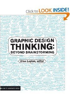 Amazon.com: Graphic Design Thinking (Design Briefs) (9781568989792): Ellen Lupton, Jennifer Cole Phillips: Books