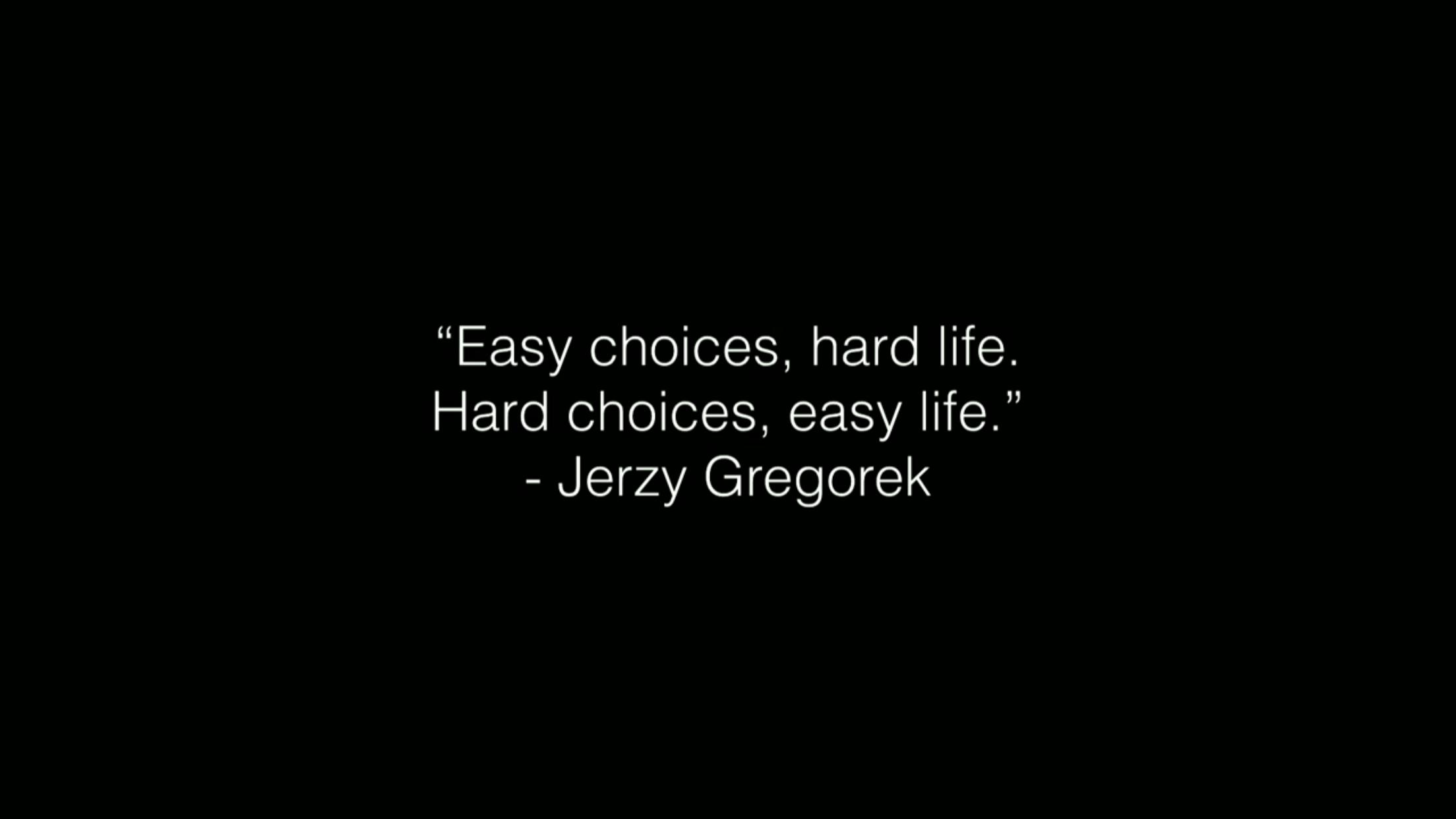 Easy choices, hard life. Hard choices, easy life. | Hard choices quotes,  Life is hard quotes, Life is hard