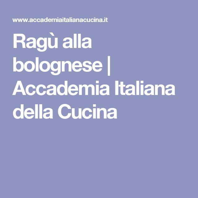 Ragù alla bolognese   Accademia Italiana della Cucina