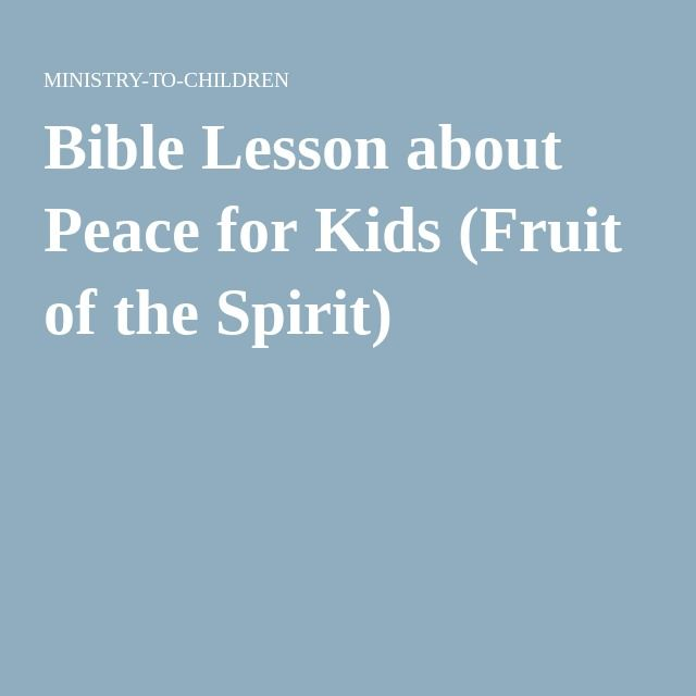 Fruit of the Spirit Bible Study: Peace - ThoughtCo
