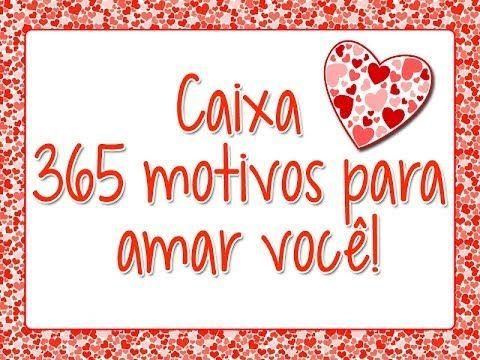 Caixa 365 Motivos Pra Amar Voce Youtube Te Amo Namorada