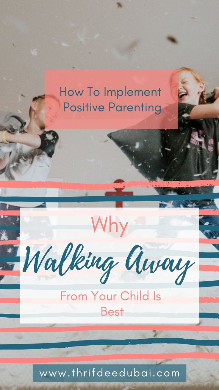 ITS OK to walk away from your kid  how to implement Positive Parenting Why ITS OK to walk away from your kid  how to implement Positive Parenting Why ITS OK to walk away...