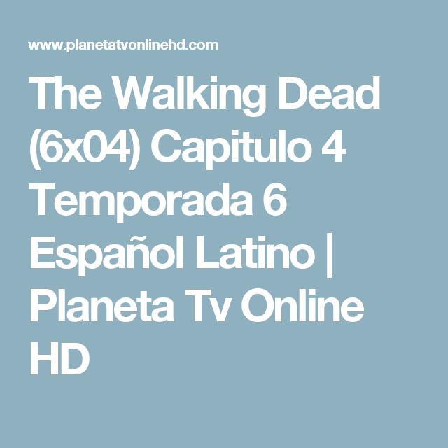 The Walking Dead (6x04) Capitulo 4 Temporada 6 Español Latino ...