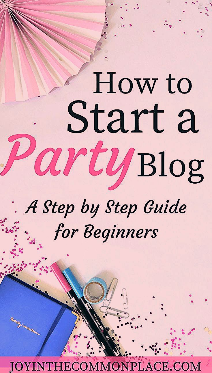 Photo of How to Start a Party Planning or Lifestyle Blog- A step by step guide!