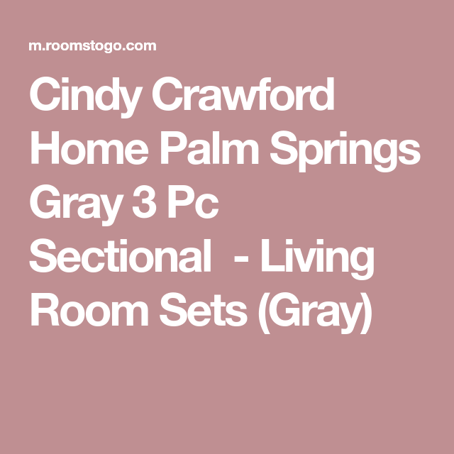 Cindy Crawford Home Palm Springs Gray 3 Pc Sectional - Living Room ...
