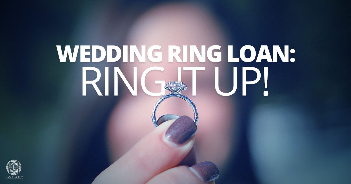 Wedding Ring Loan Ring It Up Rings Wedding Rings Wedding Loans