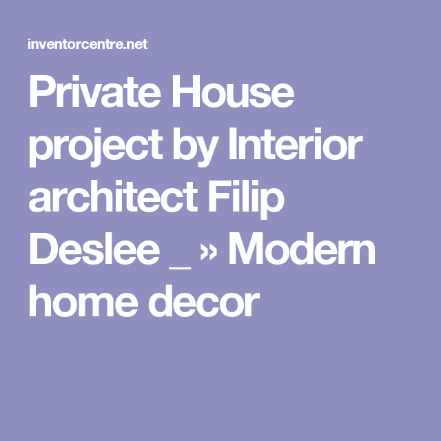 Private House project by Interior architect Filip Deslee _ | House ...