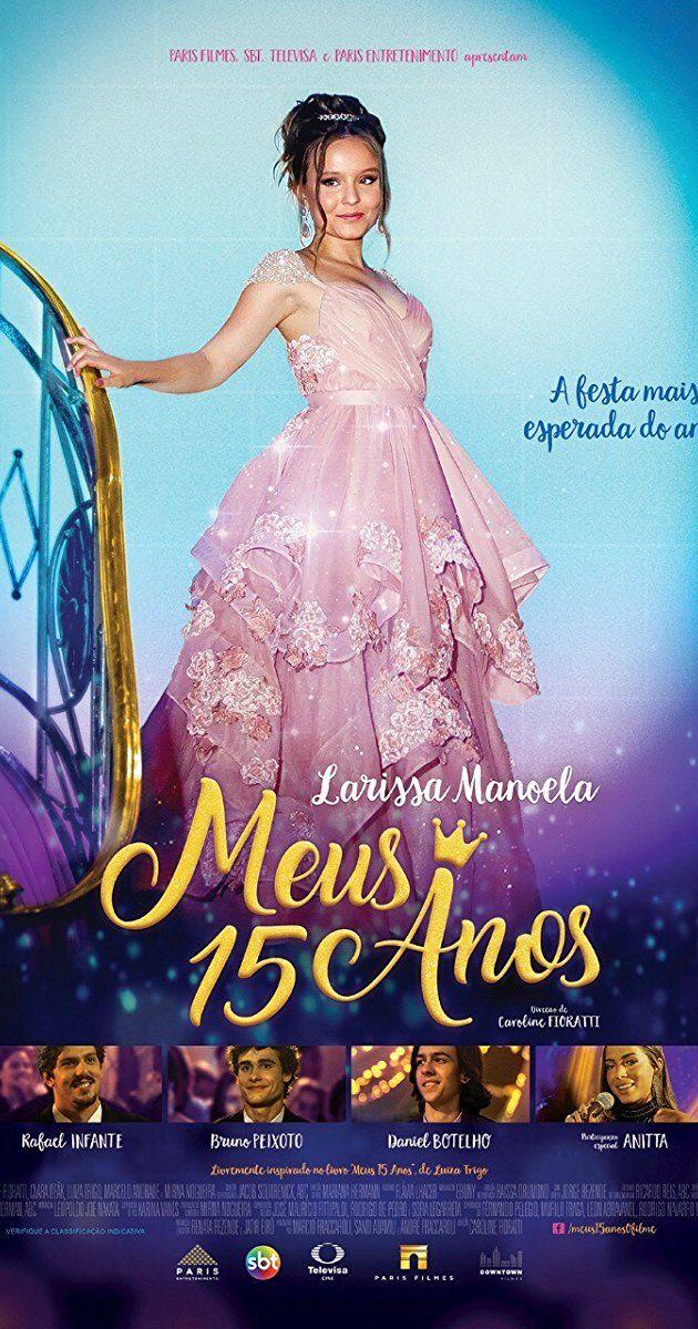 Meus 15 Anos 2017 Larissa Manoela 15 Anos Filmes