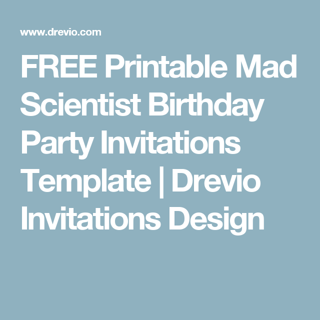 FREE Printable Mad Scientist Birthday Party Invitations Template - Party invitation template: free science birthday party invitation templates