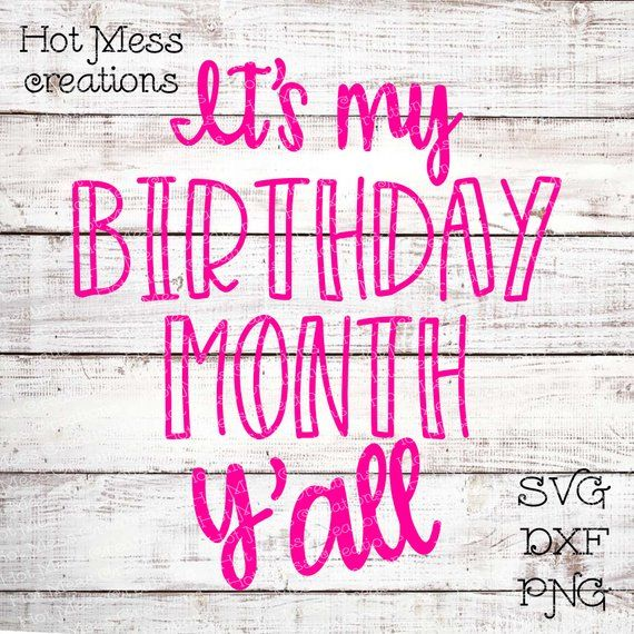Birthday SVG DXF PNG - It's My Birthday Month Y'all Design - Digital Download File