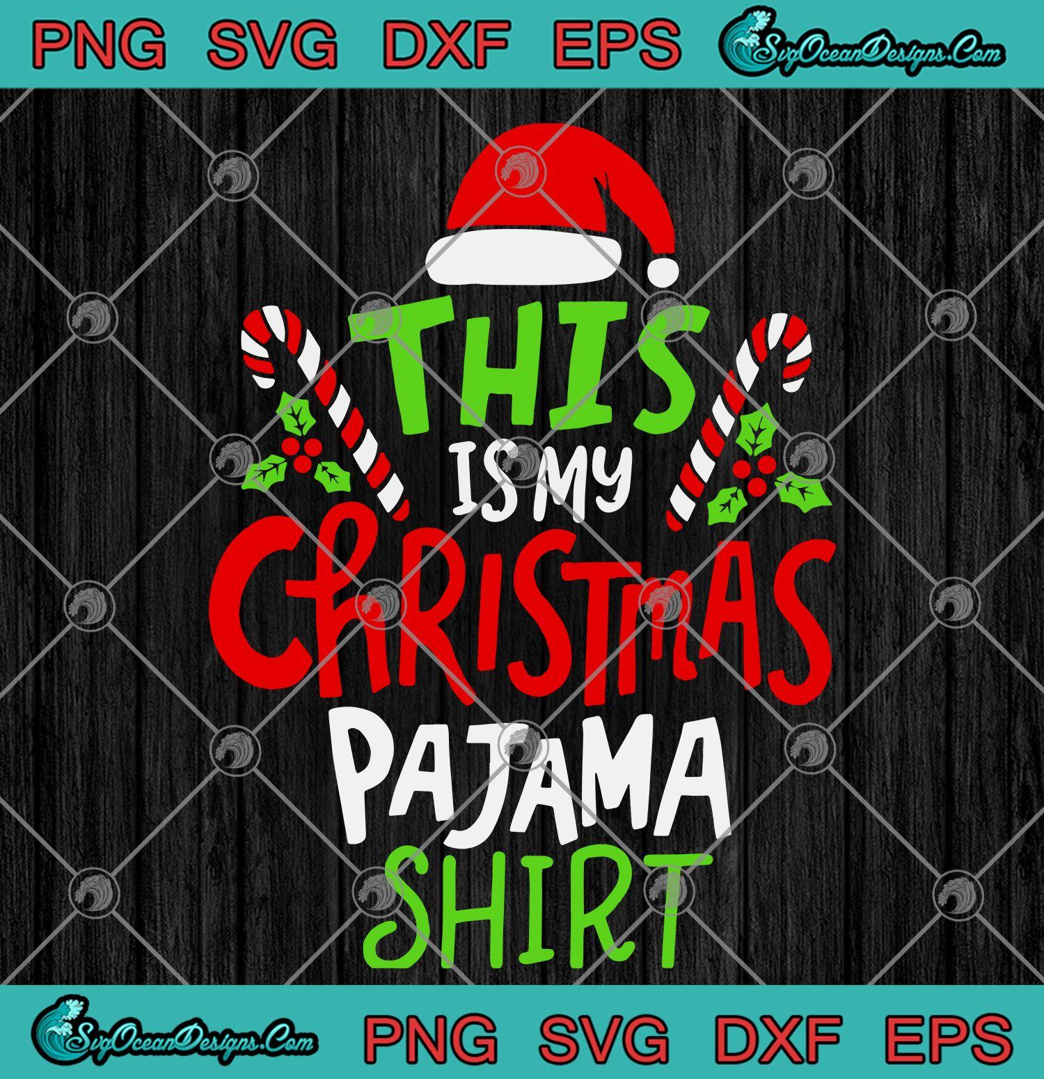 This Is My Christmas Pajama Shirt Funny Christmas Svg Png