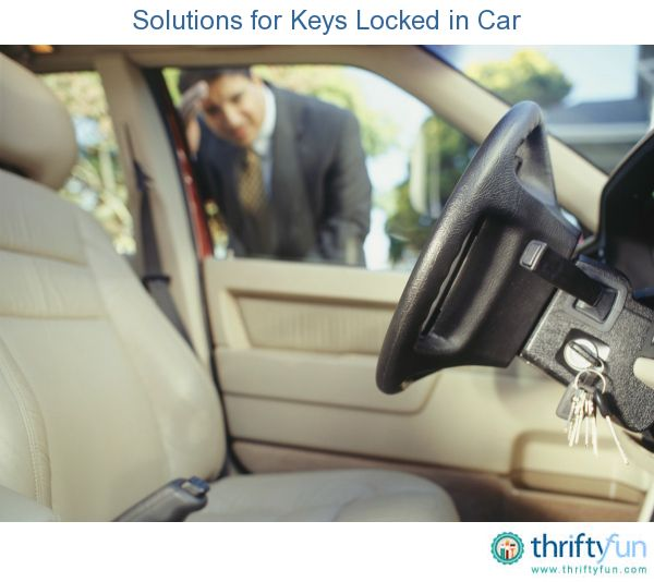 Solutions For Keys Locked In Car Car Locksmith Key Lock