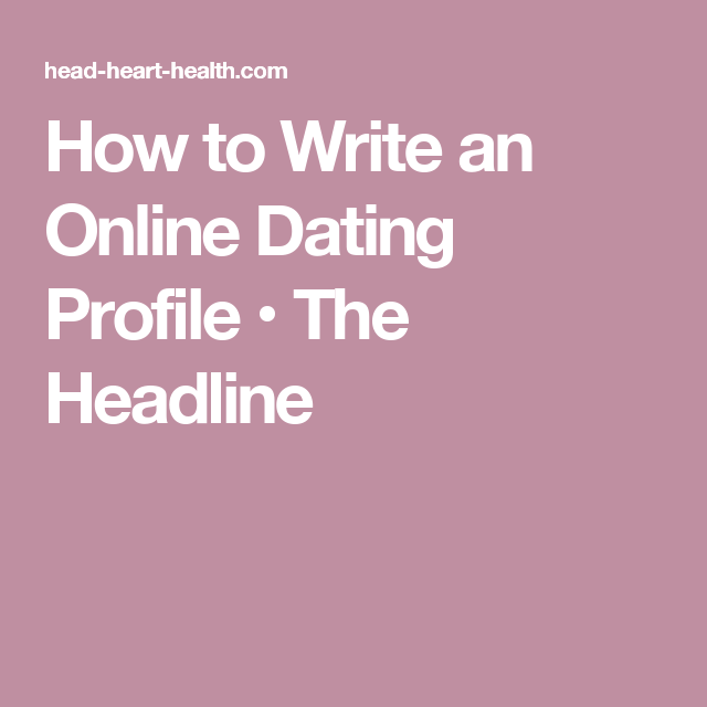 What to write on internet dating profile