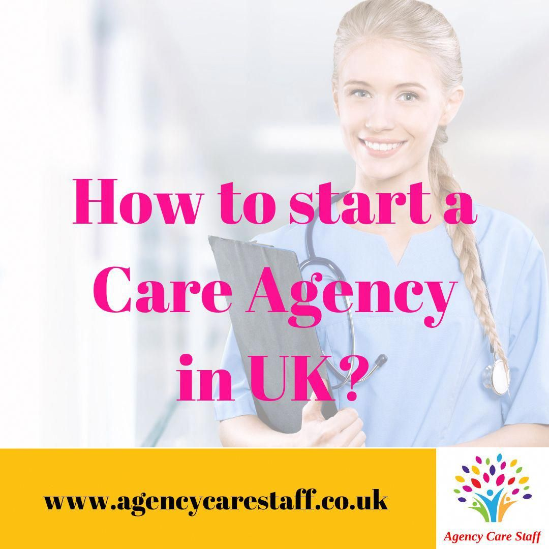 How to start a care agency in uk agency care staff uk