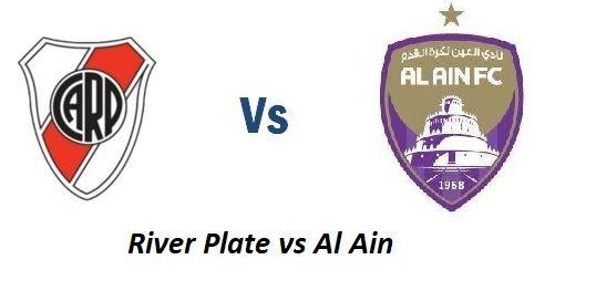 River Plate Vs Al Ain Live Stream Tv Channel Live Stream