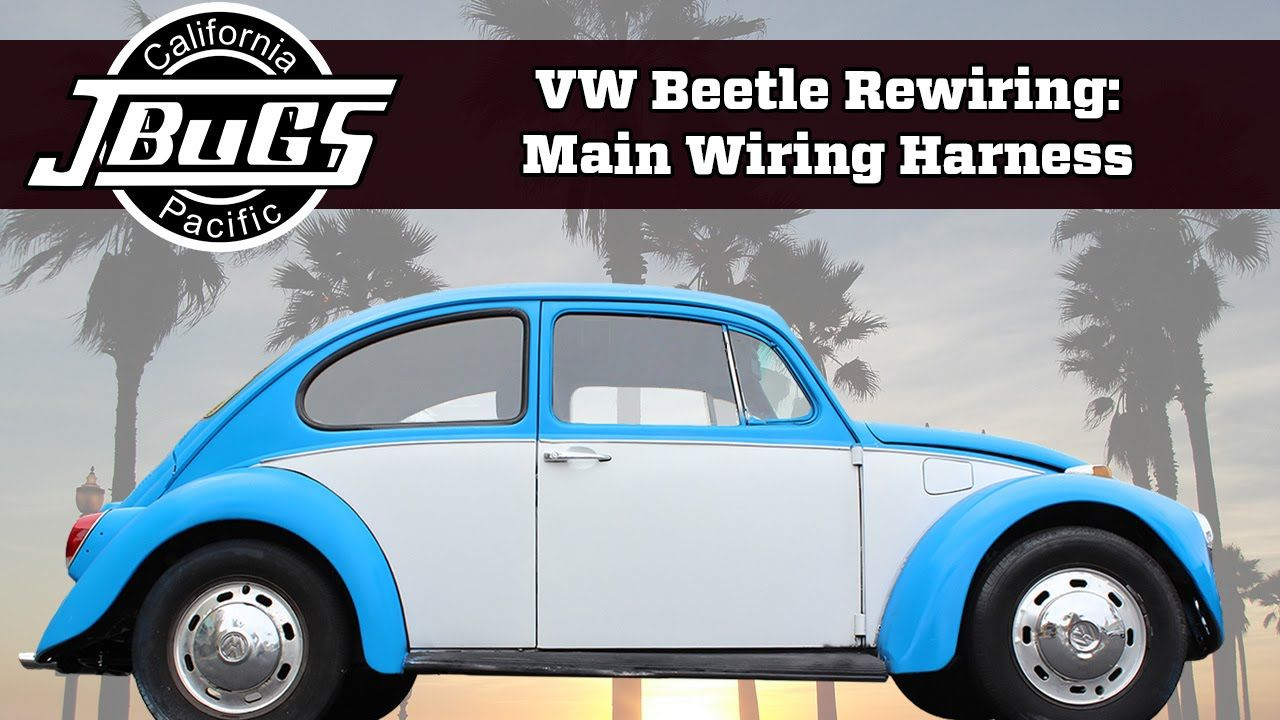 JBugs - VW Beetle Rewiring - Main Wiring Harness
