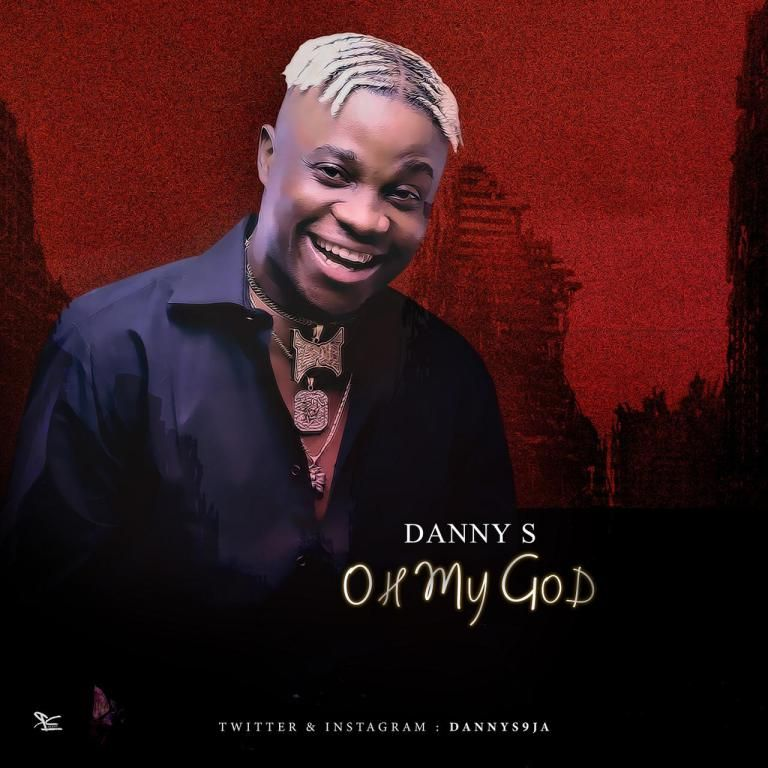 Danny S Oh My God Mp3 Download Latest Music Hot Song Music