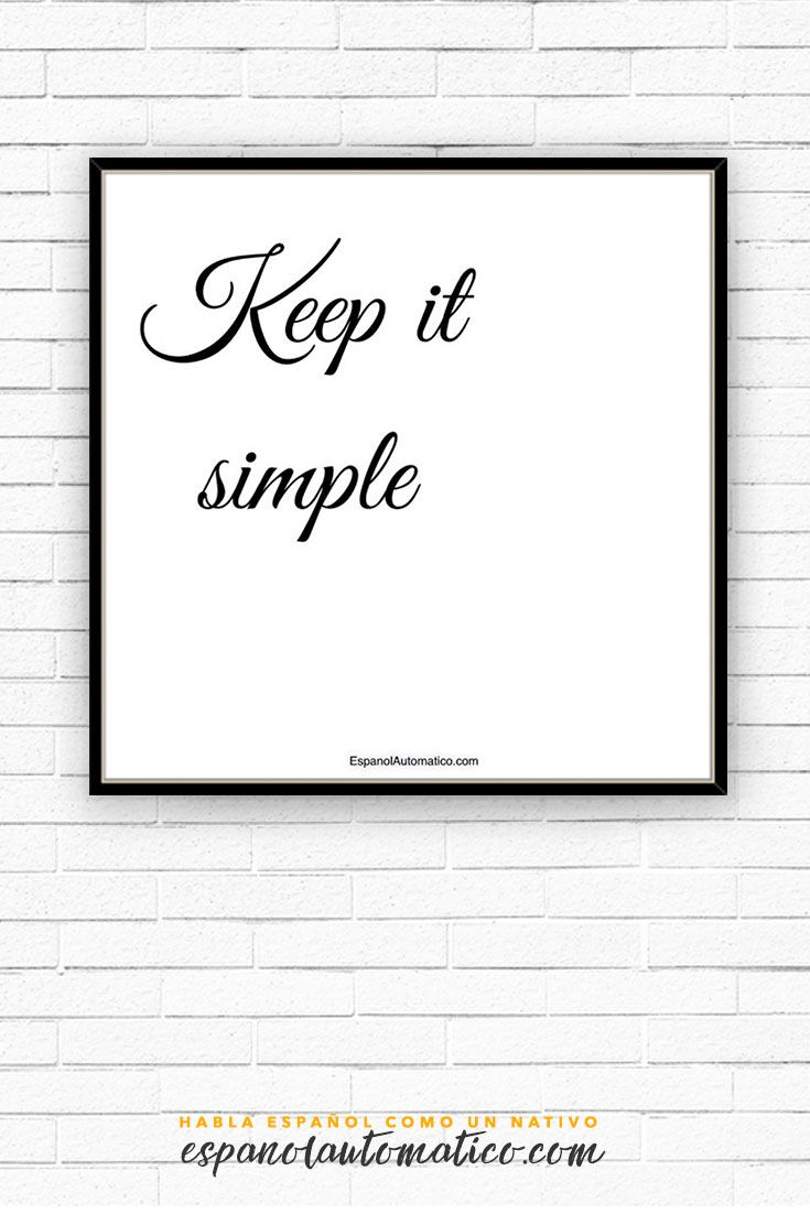 KEEP IT SIMPLE ✿ Quote / Inspiration in Spanish / motivation for learning Spanish / Spanish podcast  - Repin for later!