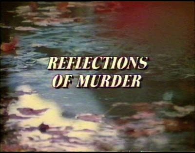 DREAMS ARE WHAT LE CINEMA IS FOR...: REFLECTIONS OF MURDER 1974