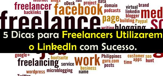 5 Dicas para Freelancers Utilizarem o LinkedIn com Sucesso
