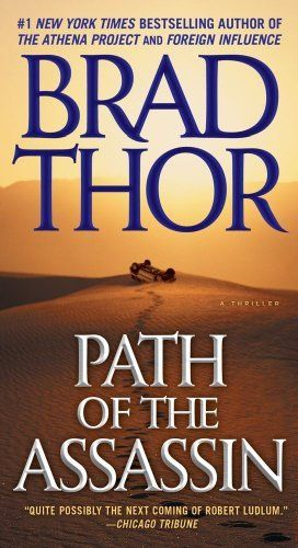 Path of the Assassin by Brad Thor. $9.99. Author: Brad Thor. Publisher: Pocket Books; Reprint edition (February 22, 2011)