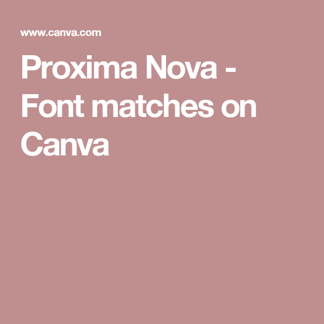 Proxima Nova - Font matches on Canva | typography | Font