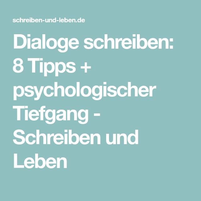 Dialoge Schreiben 8 Tipps Psychologischer Tiefgang Schreiben Und Leben Schreiben Buch Schreiben Autor Werden