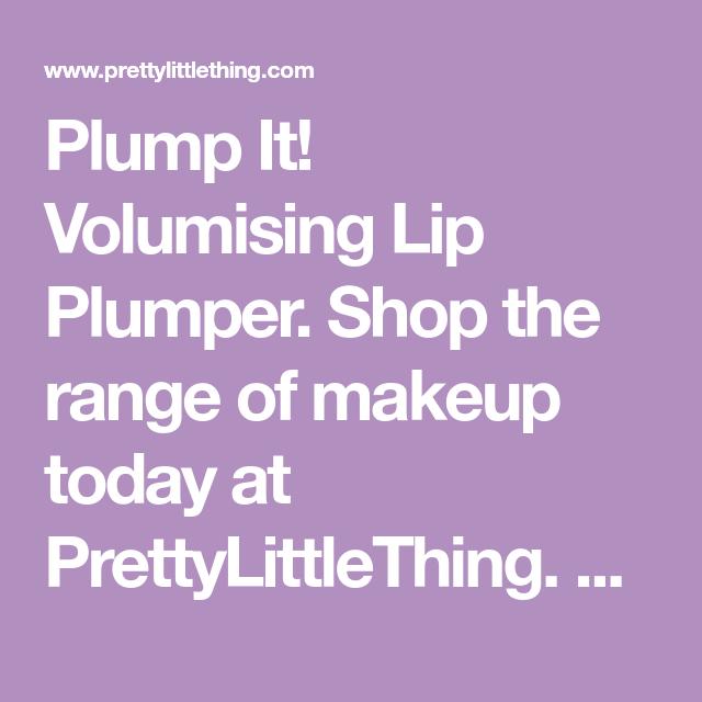 Plump It Volumising Lip Plumper Shop The Range Of Makeup Today At