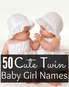 50 Best And Unique Twin Baby Girl Names With Meanings Twin Baby Girl Names Twin Baby Girls Baby Girl Names