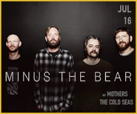 Get tickets for MINUS THE BEAR at House of Independents on Saturday, Jul 16, 2016 10:00 PM PDT