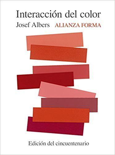 Interacción Del Color Edición Del Cincuentenario Alianza Forma Af Amazon Es Josef Albers Nicholas Fox We Partes Del Libro Diseño De Libros Libro De Artista