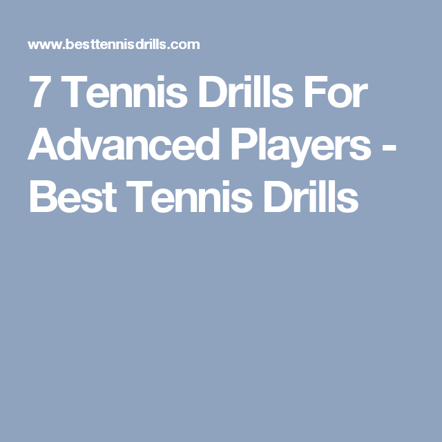 7 Tennis Drills For Advanced Players Best Tennis Drills Tennis Drills Tennis Drill