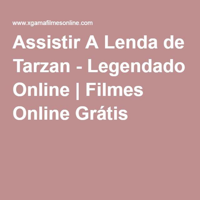 Assistir A Lenda De Tarzan Legendado Online Filmes Online