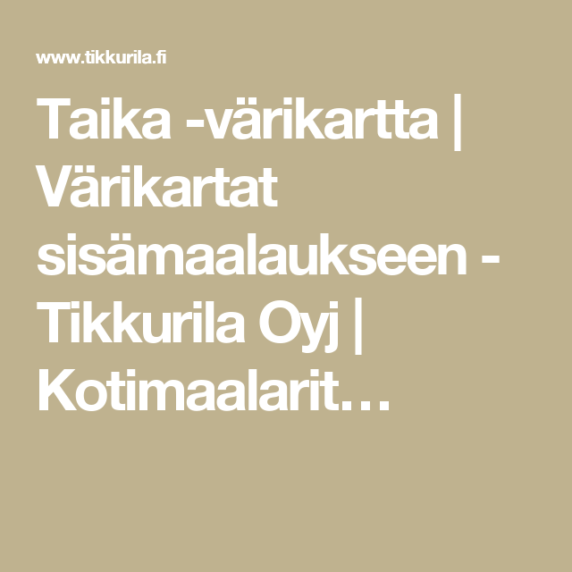 Taika -värikartta   Värikartat sisämaalaukseen - Tikkurila Oyj   Kotimaalarit…