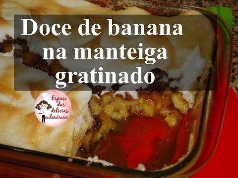 Doce de banana na manteiga gratinado (vídeo) - Espaço das delícias culinárias