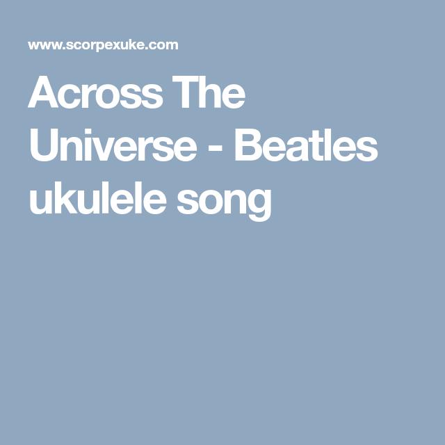 Across The Universe - Beatles ukulele song | ukulele | Pinterest ...