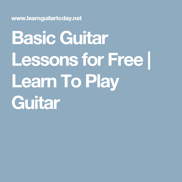 Basic Guitar Lessons for Free | Learn To Play Guitar | Guitar ...