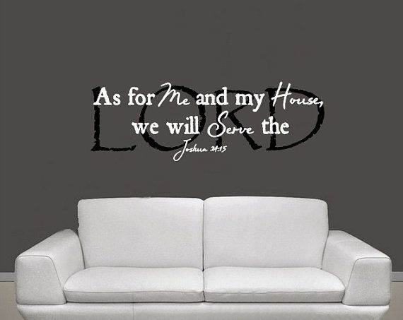 Vinyl Wall Decal As For Me and My House We by CuttinUpCustomDieCut