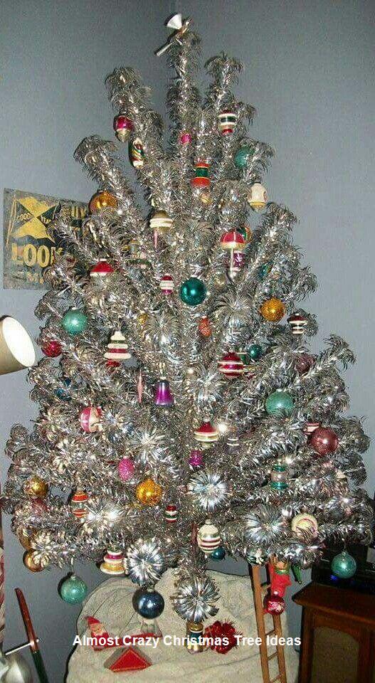 18 Almost Crazy Christmas Tree Ideas Aluminum Christmas Tree Retro Christmas Decorations Vintage Christmas Tree