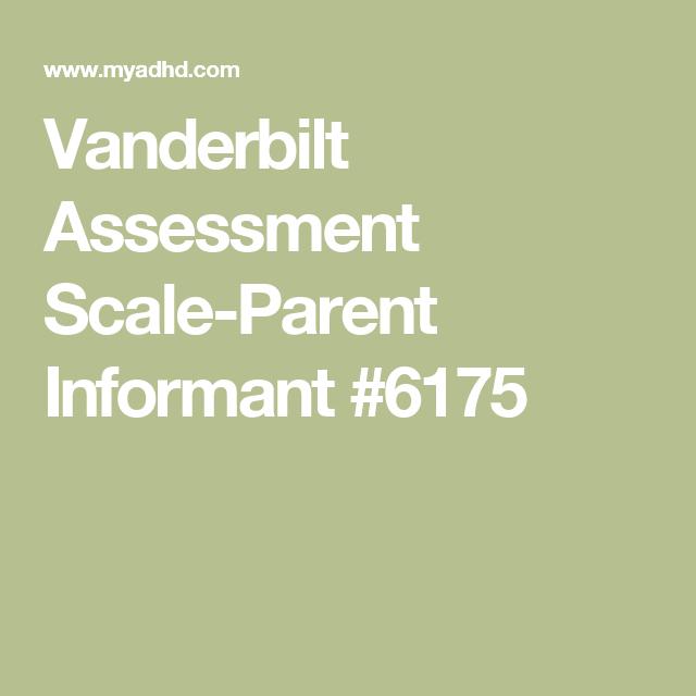 Vanderbilt Assessment Scale Parent Informant 6175 Parenting Vanderbilt Assessment