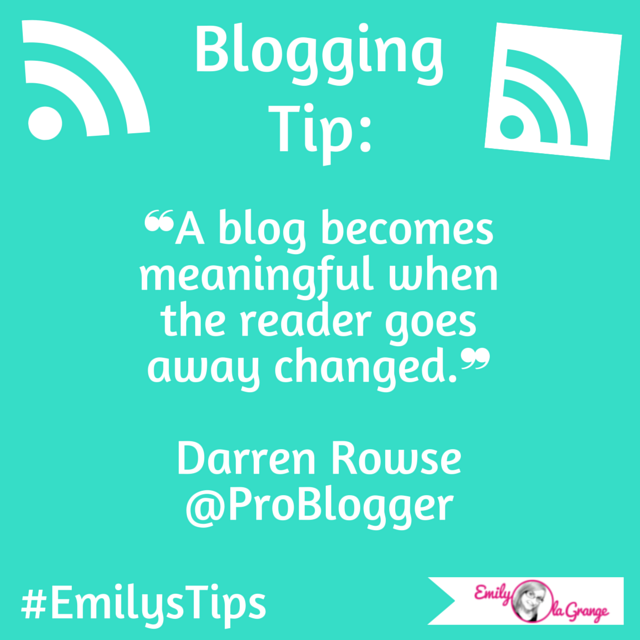 Do your #blog readers go away changed?  #EmilysTips #EmilysMarketingTips #EmilysBloggingTips #BloggingTips #Blogging