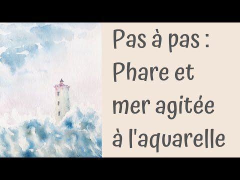 Phare Et Mer Agitee A L Aquarelle En 2020 Aquarelle Mer Agitee