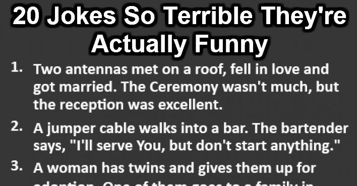Jokes So Terrible Theyre Actually Funny Is Gold Humour - 21 jokes awful theyre actually funny