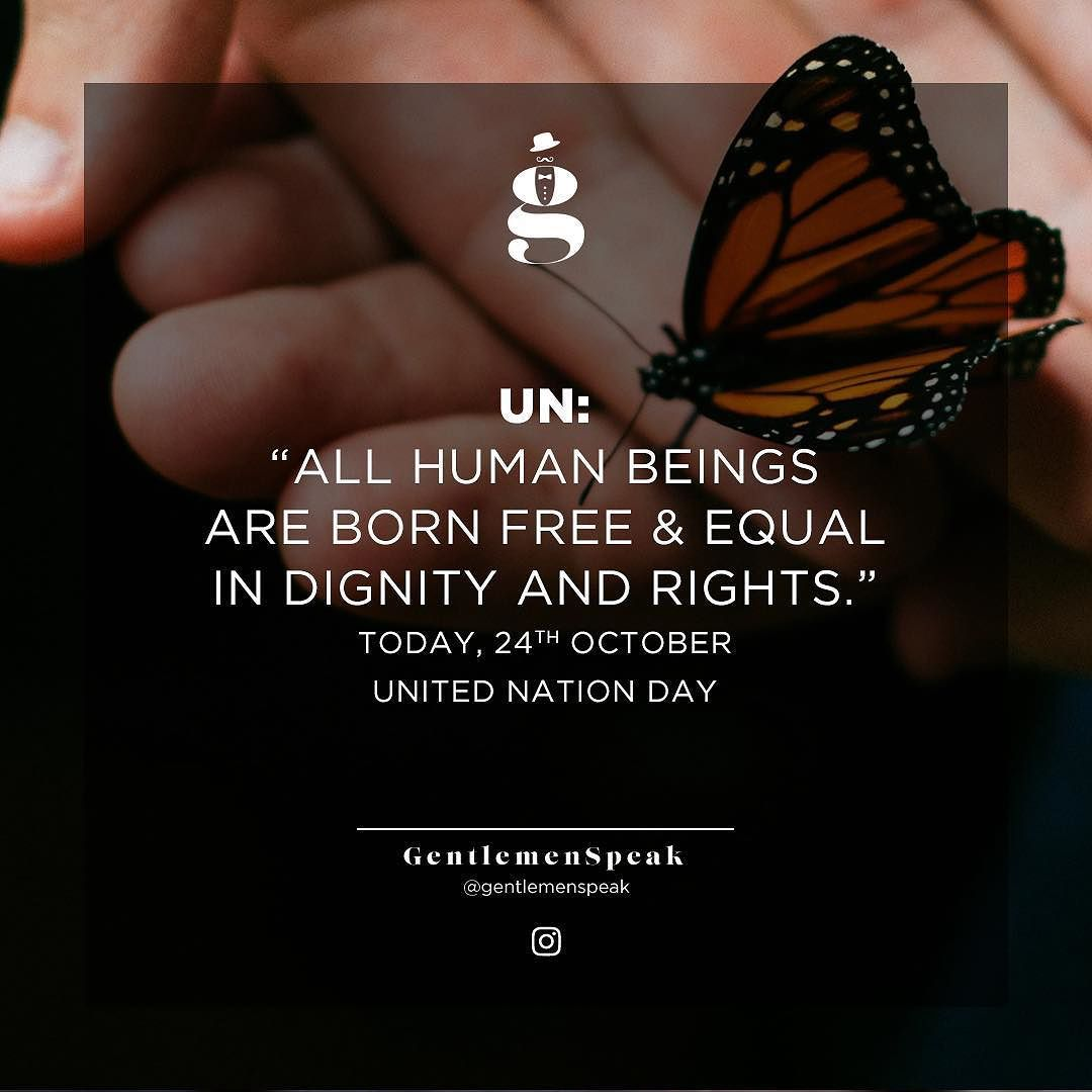 UN: All human beings are born free & equal in dignity and ...